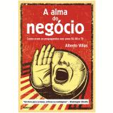 A Alma Do Negócio - Alberto Villas
