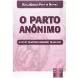 O Parto Anonimo - Olivia Marcelo Pinto De Oliveira