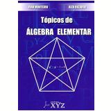 Tópicos De Álgebra Elementar - Ivan Monteiro
