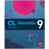 Geração Alpha - Matemática 9º Ano - Carlos N. C. de Oliveira, Felipe Fugita
