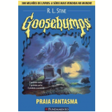 Goosebumps (Vol. 5): Praia Fantasma - R. L. Stine