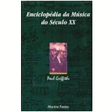 Enciclop�dia da M�sica do S�culo XX - Paul Griffiths