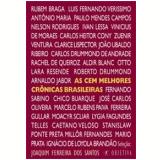 As Cem Melhores Crônicas Brasileiras - Sérgio Porto, Antonio Maria, Rachel de Queiroz ...