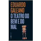 O Teatro do Bem e do Mal (Pocket) - Eduardo Galeano