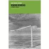 Veneno Remédio - José Miguel Wisnik