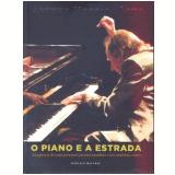 O Piano e a Estrada: Arthur Moreira Lima - Marcelo Mazuras