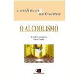 O Alcoolismo - Ilana Pinsky, Ronaldo Laranjeira