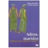 Adeus, Maridos  - Deborah Abbot, Ellen Farmer