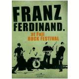 Franz Ferdinand at Fuji Rock Festival (DVD) - Franz Ferdinand