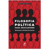Filosofia Política para Educadores - Paulo Ghiraldelli Jr.