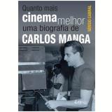 Quanto Mais Cinema Melhor - Sérgio Cabral