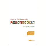 Manual Do Direito Do Agronegócio - Renato Buranello