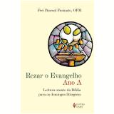 Rezar O Evangelho - Frei Pascoal Fusinato