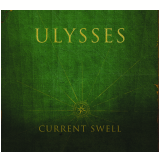 Current Swell - Ulysses (CD) - Current Swell