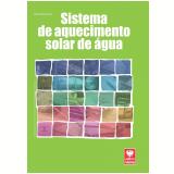 Sistema de Aquecimento Solar de Água (Ebook) - Alexandre Bernardes Rosa