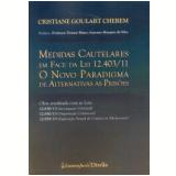 Medidas Cautelares Em Face Da Lei 12.403/11 - �cristiane Goulart Cherem