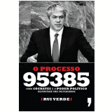 O Processo 95385 (Ebook) -  Rui Verde