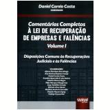 Comentários Completos À Lei De Recuperação De Empresas E Falências - Daniel Carnio Costa