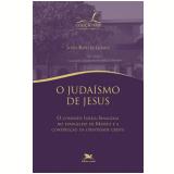 O Judaísmo de Jesus - João Batista Gomes