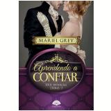 Aprendendo a Confiar (Vol. 01) - Mariel Grey