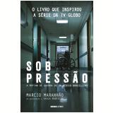 Sob Pressão - Márcio Maranhão