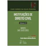 Instituições de Direito Civil - Direito das Sucessões (Vol. 6)
