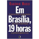 Em Brasília, 19 Horas - Eugênio Bucci