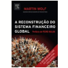 A Reconstru��o do Sistema Financeiro Global