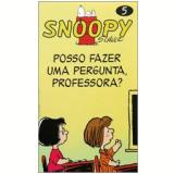 Snoopy (Vol. 5): Posso Fazer uma Pergunta, Professora? - Charles M. Schulz