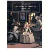 Pintura na Espanha 1500-1700 - Jonathan Brown