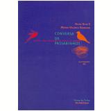 Conversa de Passarinhos - Maria Valéria Rezende, Alice Ruiz S