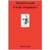 O Poder Psiquiátrico - Michel Foucault