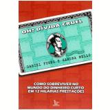 Oh! Dívida Cruel - Daniel Funes, Sandra Mello