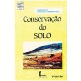 Conservação do Solo - Francisco Lmbardi Neto, JosÉ Bertoni