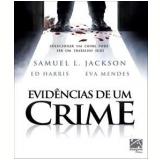 Evidências de um Crime (Blu-Ray) - Samuel L. Jackson, Ed Harris, Eva Mendes
