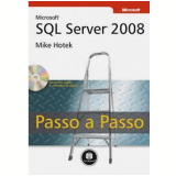 Microsoft SQL Server 2008 - Passo a Passo - MIKE HOTEK