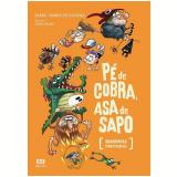 Pé De Cobra, Asa De Sapo - Rafael Soares de Oliveira