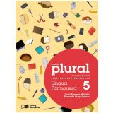 Plural Língua Portuguesa  - 5º Ano - Ensino Fundamental I - Luzia Fonseca Marinho, Maria da GraÇa Branco