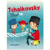 Tchaikovsky (Vol.10) - Piotr Ilich Tchaikovsky