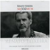 Maxximum - Renato Teixeira (CD) - Renato Teixeira
