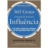 360 Graus De Influencia Leve Todos A Seguir Sua Liderança Em Sua Trajeto - Harrison Monarth