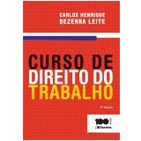 Curso De Direito Do Trabalho - Carlos Henrique Bezerra Leite