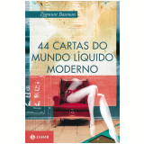 44 cartas do mundo l�quido moderno (Ebook) - Zygmunt Bauman