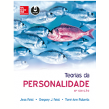 Teorias Da Personalidade - Jess Feist, Gregory J. Feist, Tomi-ann Roberts