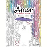 Amor em Todas as Cores - Catarina Lopes, W. Tierno