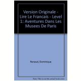 Aventures Dans Les Musees De Paris - Dominique Renaud