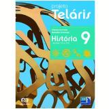 Projeto Telaris Historia 9º Ano - Ensino Fundamental II - Reinaldo Seriacopi, Gislane Azevedo