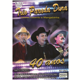 Trio Parada Dura  - 40 Anos (DVD) - Trio Parada Dura