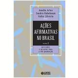 Ações Afirmativas No Brasil - Vol. 2 - Artes Amélia, Unbehaum Sandra, Silvério Valter