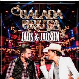 Jads & Jadson - Balada Bruta (CD) - Jads & Jadson